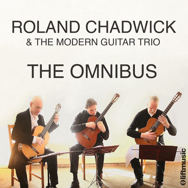The Omnibus by Roland Chadwick & The Modern Guitar Trio